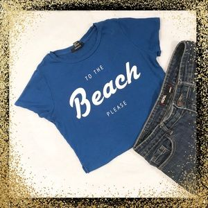 Forever 21 To The Beach Please Cropped Tee